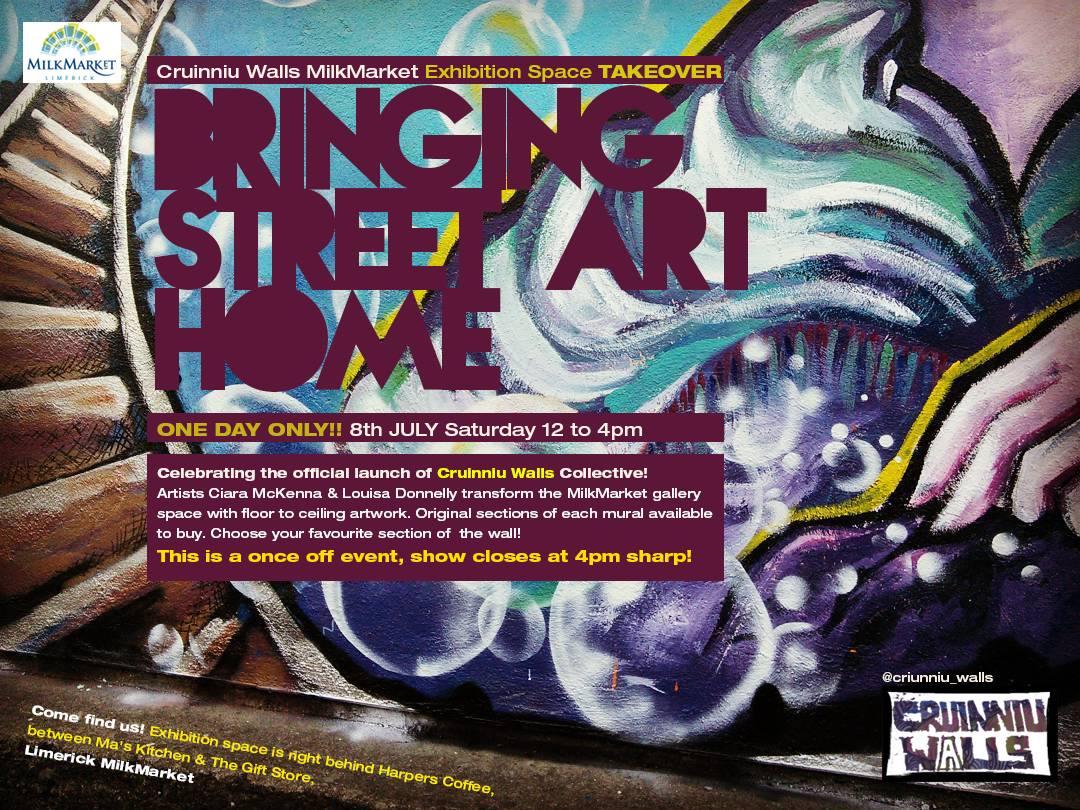 Cruinniu walls bringing streetart home 8th july 2017 milk market limerick